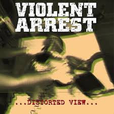 "Violent Arrest ""Distorted View"" 12"""
