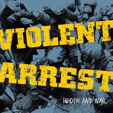 "Violent Arrest ""Tooth And Nail"" LP"