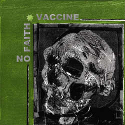 "No Faith / Vaccine    ""Split""    7"""