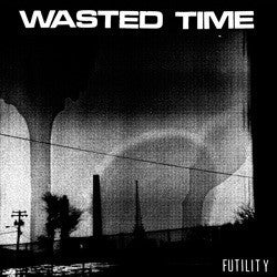 "Wasted Time ""Futility"" LP"