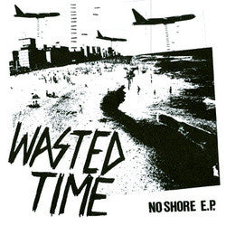 "Wasted Time ""No Shore"" 7"""