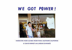 We Got Power!: Hardcore Punk Scenes From 1980s Southern California Book