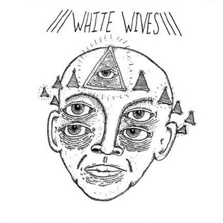 "White Wives ""Self Titled"" 7"""