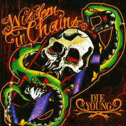 "Wisdom In Chains ""Die Young"" CD"