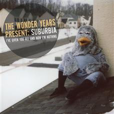 "The Wonder Years ""Suburbia I've Given You All.."" CD"