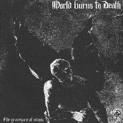 "World Burns To Death ""The Graveyard Of Utopia"" LP"