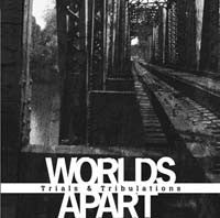 "Worlds Apart ""Trials & Tribulations"" CDEP"