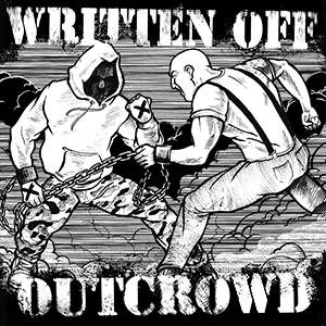 "Written Off / Outcrowd ""Split"" 7"""