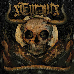 "XTyrantX ""Prepare For Devastation"" CD"