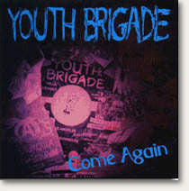 "Youth Brigade ""Come Again"" CDEP"