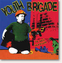 "Youth Brigade ""To Sell The Truth"" CD"