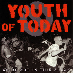 "Youth Of Today ""We're Not In This Alone"" CD"