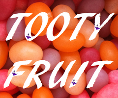 Tooty Fruit