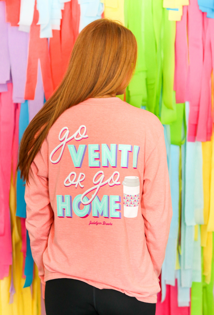 Go Venti or Go Home (Coral Heather) - Long Sleeve / V-Neck
