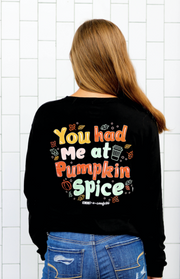 You Had Me At Pumpkin Spice (Black) - Long Sleeve / Crew