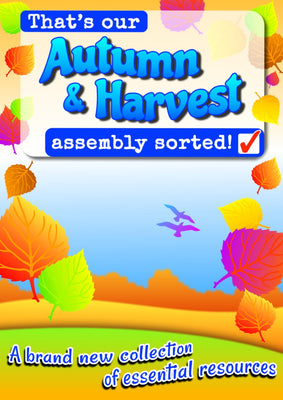 THAT'S OUR AUTUMN & HARVEST ASSEMBLY SORTED! (Ages 7+) - special