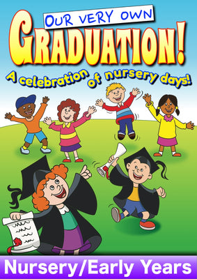 OUR VERY OWN GRADUATION (Age: Early Years/Nursery)