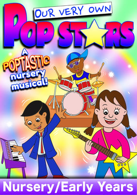 OUR VERY OWN POP STARS (Age: Early Years/Nursery)