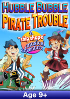 HUBBLE BUBBLE PIRATE TROUBLE (Age: 9+ Primary, KS1 & KS2)