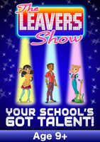 THE LEAVERS SHOW (Age: 9+ Primary, KS1 & KS2)