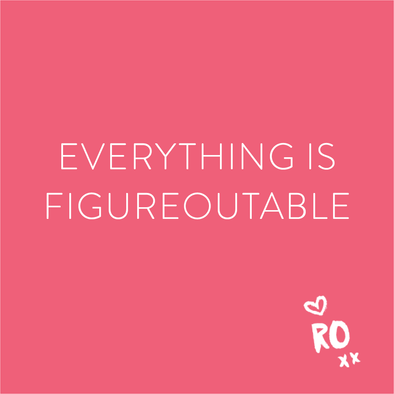 QUOTE // Everything is Figureoutable