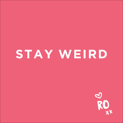 QUOTE // Stay weird...