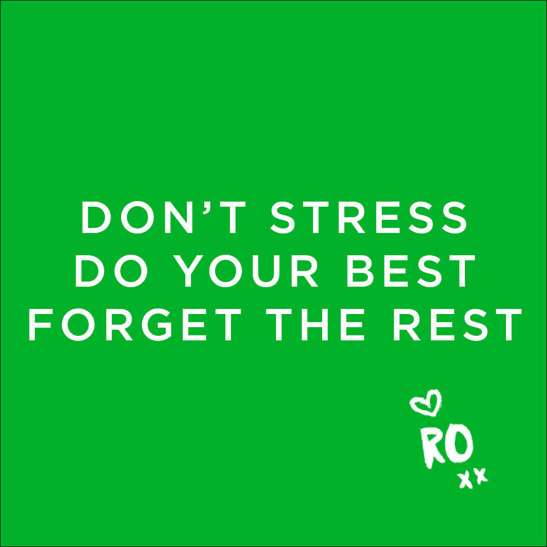 Inspiring Motivational Quote: Don't Stress, Do Your Best, Forget the Rest