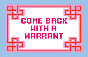 Come Back with A Warrant Canvas