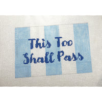This Too Shall Pass canvas - Needlepoint by Laura, LLC