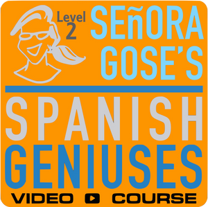 Spanish Geniuses: High School Spanish for Homeschool: Level 2