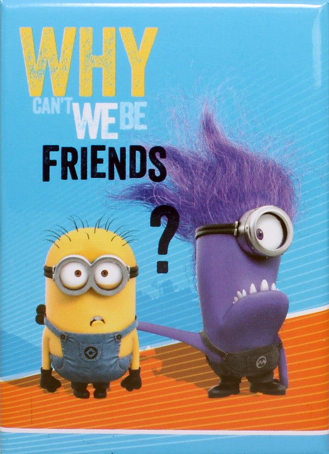 Why Can't We Be Friends? Refrigerator Magnet