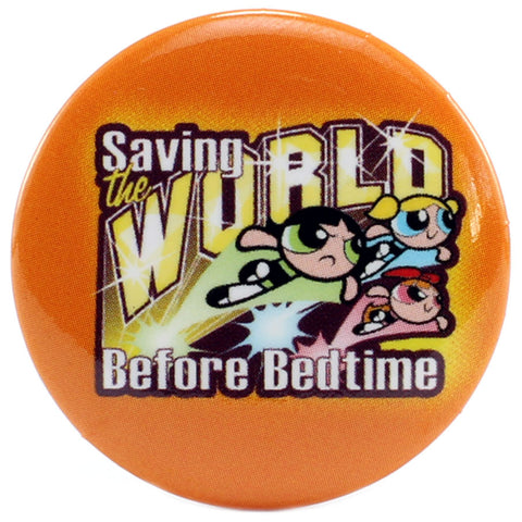 "Saving The World Before Bedtime 1.25"" Button"