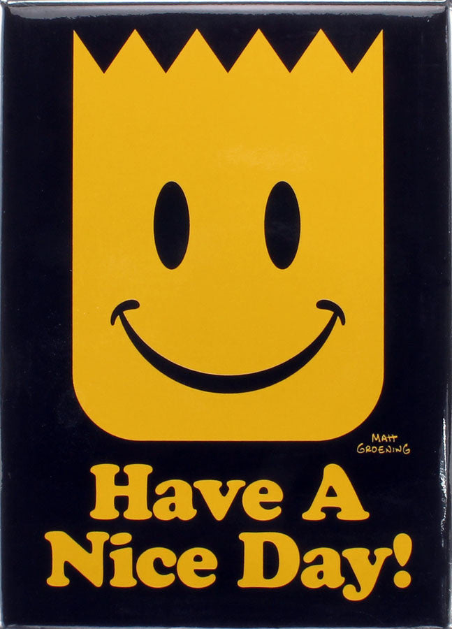Have A Nice Day Magnet - THATWEBSTORE