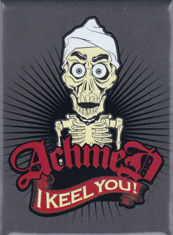 Achmed: I Keel You! Magnet