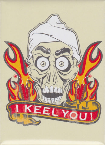 I Keel You! Magnet