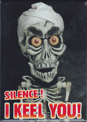 Silence! I Keel You! Magnet