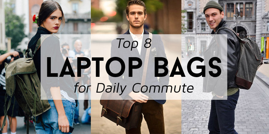 Top 8 Laptop Bags to Simplify your Daily Commute