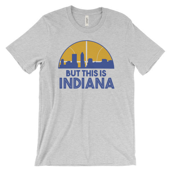 But This is Indiana T-Shirt