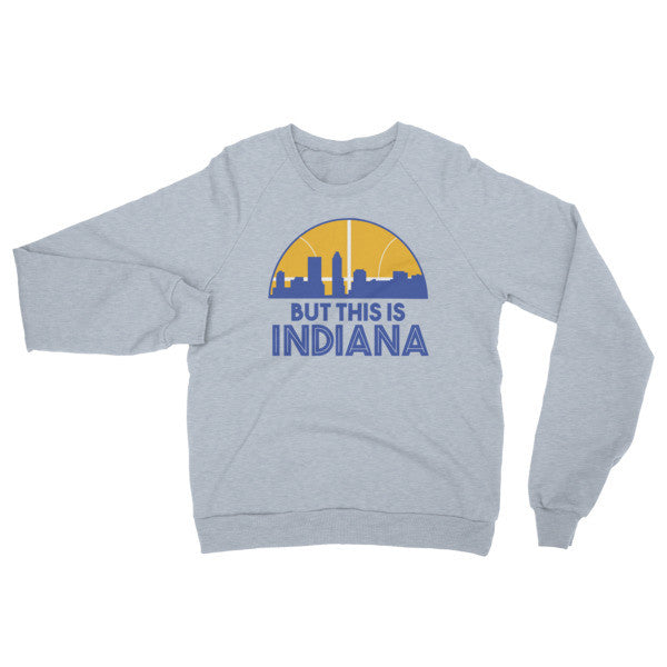 But This is Indiana Sweatshirt