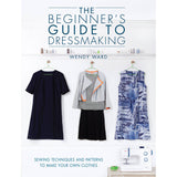 The Beginner's Guide to Dressmaking by Wendy Ward **signed copy**