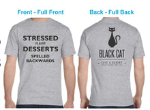 Load image into Gallery viewer, NEW Black Cat Teeshirt! Stressed is Desserts