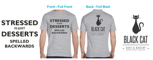 NEW Black Cat Teeshirt! Stressed is Desserts