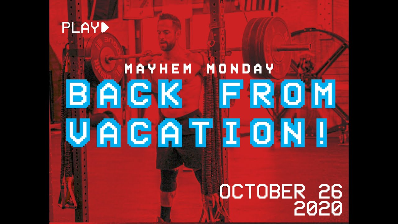 Back From Vacation // Mayhem Monday 10.26.20