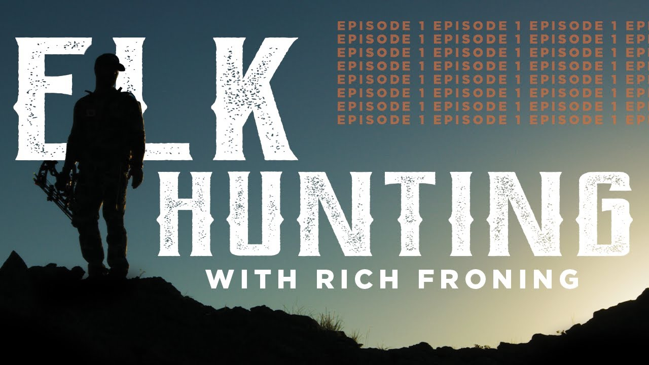 Elk Hunting w/Rich Froning // Episode 1