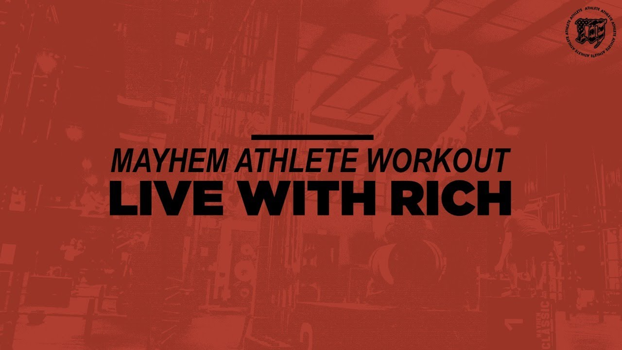 Mayhem Athlete Class With Rich // 09.30.20
