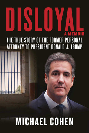 Disloyal: A Memoir: The True Story of the Former Personal Attorney to President Donald J. Trump - LV'S Global Media