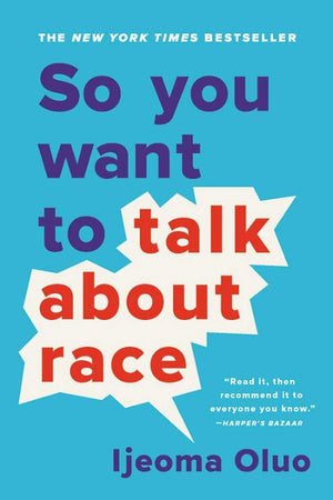 Paperback - So You Want to Talk about Race by Ijeoma Oluo - LV'S Global Media