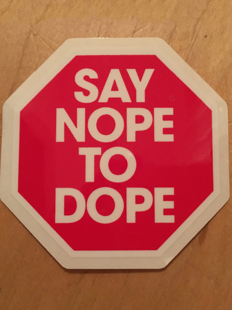 say nope to dope screened sticker 3 X 3