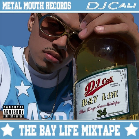 Dj Cali: The Bay Life Mixtape