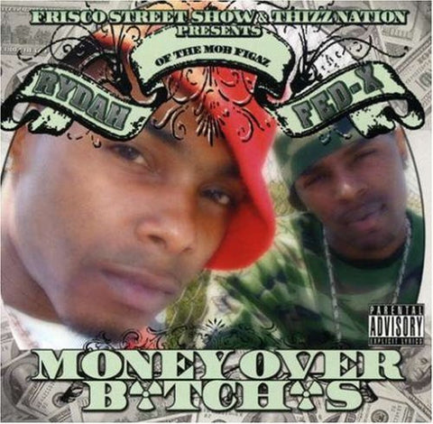 Money Over B*tch*s - Rydah J Klyde & Fed X